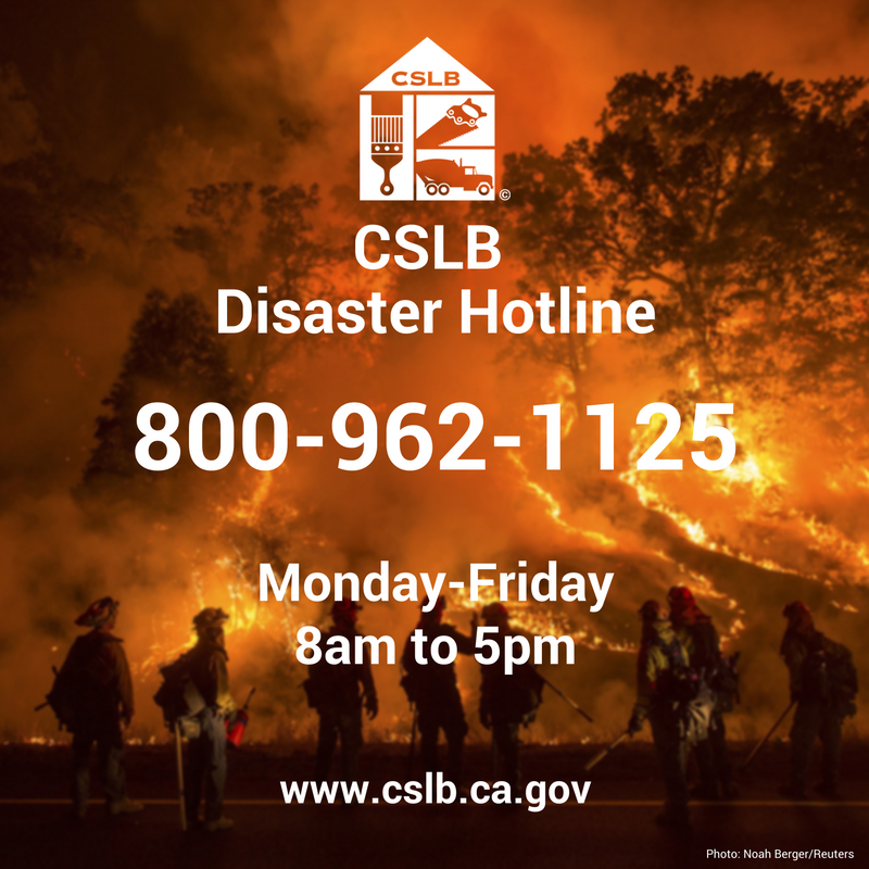 CSLB DIsaster Hotline is 800-962-1125
